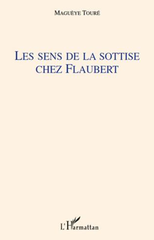 Couverture Les sens de la sottise chez Flaubert