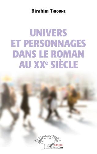Couverture Univers et personnages dans le roman au XXème siècle