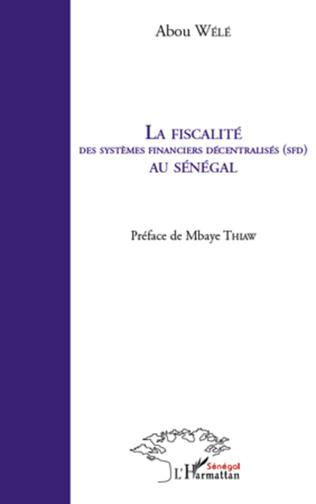 Couverture La fiscalité des systèmes financiers décentralisés (SFD) au Sénégal