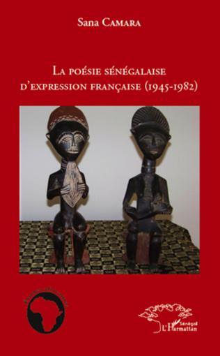 Couverture La poésie sénégalaise d'expression française (1945 - 1982)