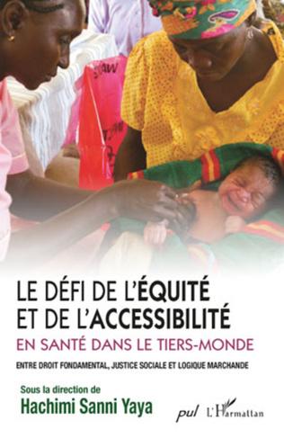 Couverture Le défi de l'équité et de l'accessibilité en santé dans le Tiers-Monde