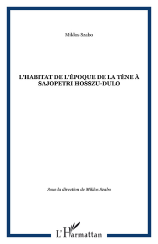 Couverture L'habitat de l'époque de La Tène à Sajopetri Hosszu-dulo