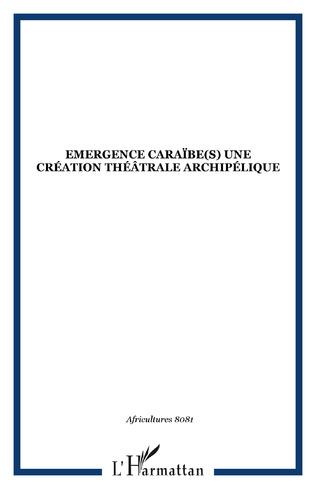 Couverture Emergence Caraïbe(s) une création théâtrale archipélique
