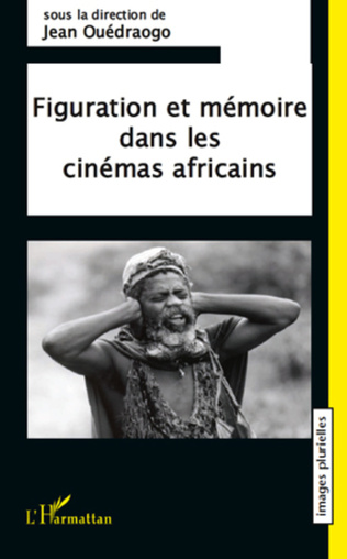 Couverture Figuration et mémoire dans les cinémas africains