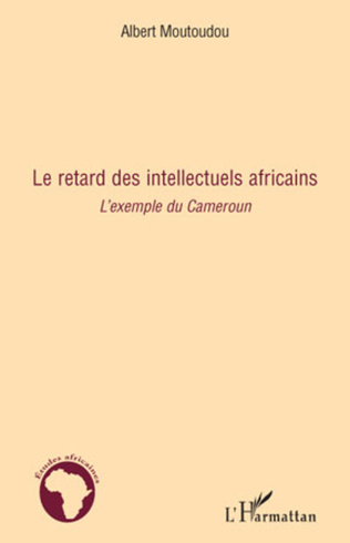 Couverture Le retard des intellectuels africains