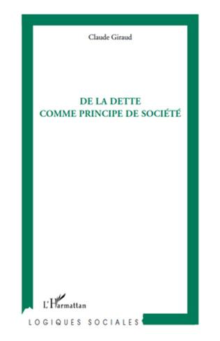 Couverture De la dette comme principe de société