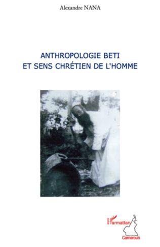 Couverture Anthropologie Beti et sens chrétien de l'homme