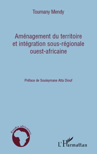 Couverture Aménagement du territoire et intégration sous-régionale ouest-africaine