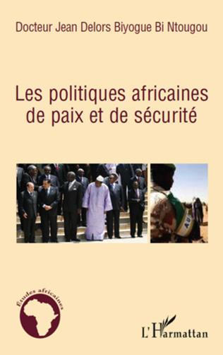 Couverture Les politiques africaines de paix et de sécurité
