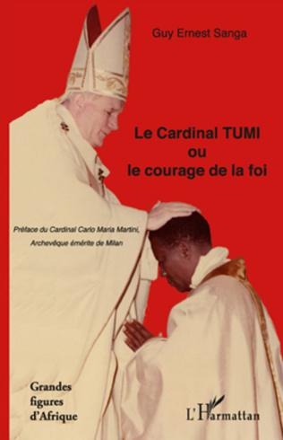 Couverture Le Cardinal TUMI ou le courage de la foi