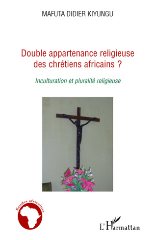 Couverture Double appartenance religieuse des chrétiens africains ?