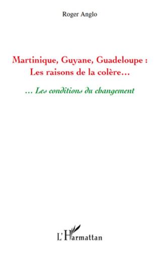 Couverture Martinique, Guyane, Guadeloupe : Les raisons de la colère...