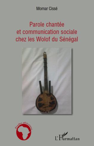Couverture Parole chantée et communication sociale chez les Wolof du Sénégal