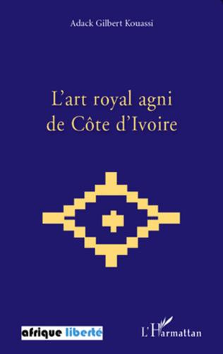 Couverture L'art royal agni de Côte d'Ivoire