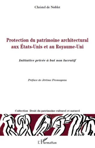 Couverture Protection du patrimoine architectural aux Etats-Unis et au Royaume-Uni