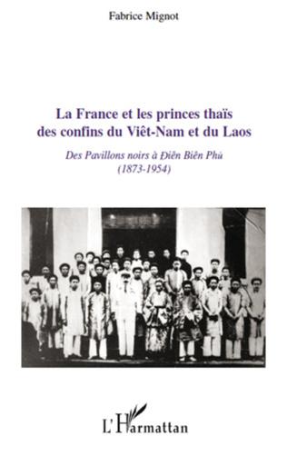 Couverture La France et les princes thaïs des confins du Viêt-Nam et du Laos