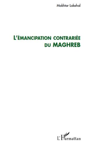 Couverture L'émancipation contrariée du Maghreb