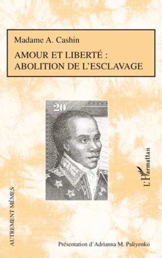 Couverture Amour et liberté : abolition de l'esclavage