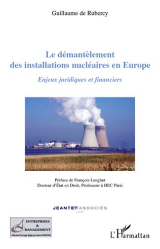 Couverture Le démantèlement des installations nucléaires en Europe