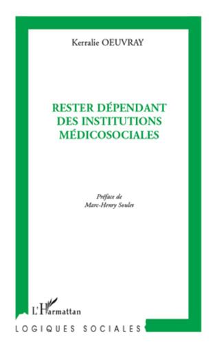 Couverture Rester dépendant des institutions médicosociales