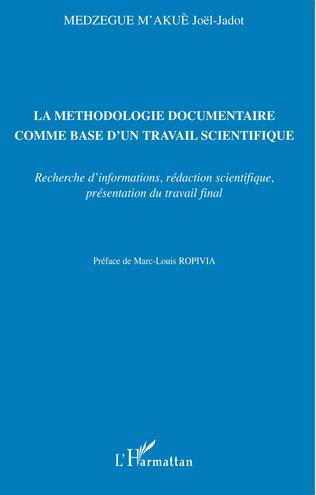 Couverture La méthodologie documentaire comme base d'un travail scientifique