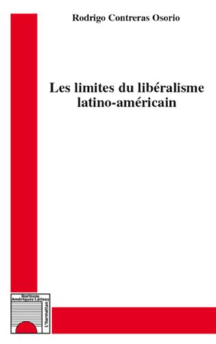 Couverture Les limites du libéralisme latino-américain