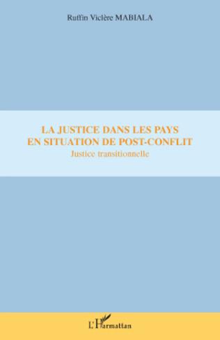 Couverture La justice dans les pays en situation de post-conflit