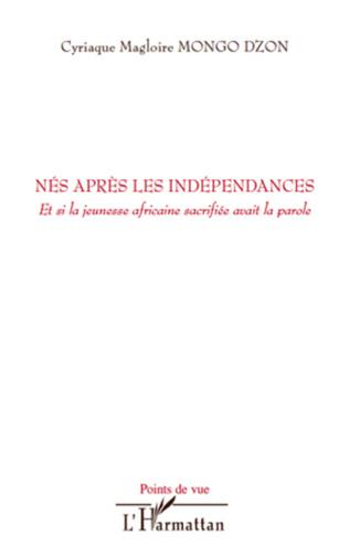 Couverture Nés après les indépendances