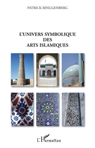 Couverture L'univers symbolique des arts islamiques