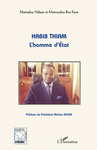 Couverture Habib Thiam l'homme d'Etat