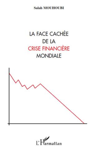 Couverture La face cachée de la crise financière mondiale