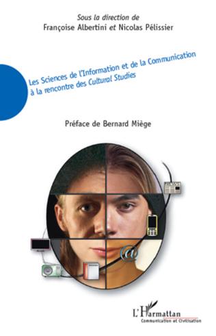Couverture Les Sciences de l'Information et de la Communication à la rencontre des Cultural Studies