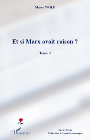 Couverture Et si Marx avait raison ? (Tome 2)