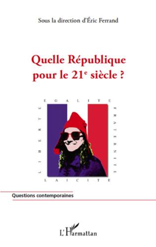 Couverture Quelle République pour le 21e siècle ?