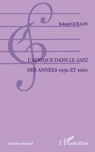 Couverture L'Afrique dans le jazz des années 1950 et 1960