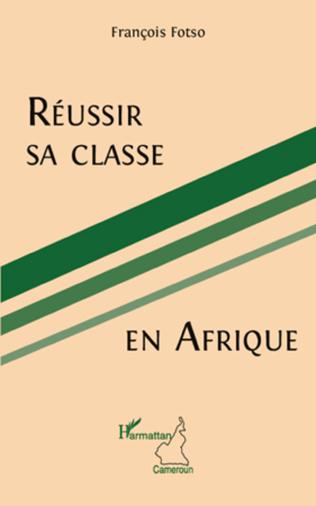 Couverture Réussir sa classe en Afrique