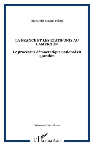 Couverture La France et les Etats-Unis au Cameroun
