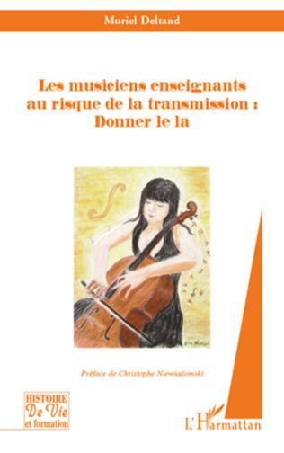 Couverture Les musiciens enseignants au risque de la transmission : Donner le la