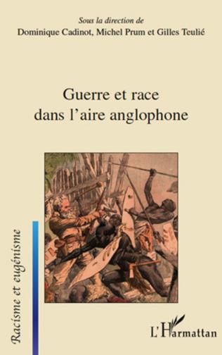 Couverture Guerre et race dans l'aire anglophone