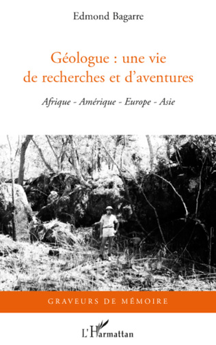 Couverture Géologue : une vie de recherches et d'aventures