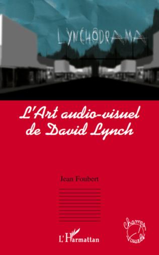 Couverture L'Art audio-visuel de David Lynch