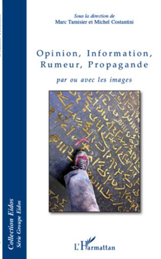 Couverture Opinion, Information, Rumeur, Propagande par ou avec les images