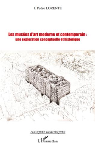 Couverture Les musées d'art moderne et contemporain: une exploration conceptuelle et historique