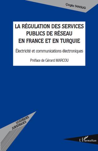 Couverture La régulation des services publics de réseau en France et en Turquie