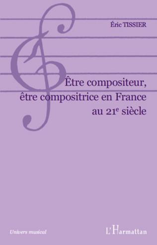 Couverture Etre compositeur, être compositrice en France au 21e siècle