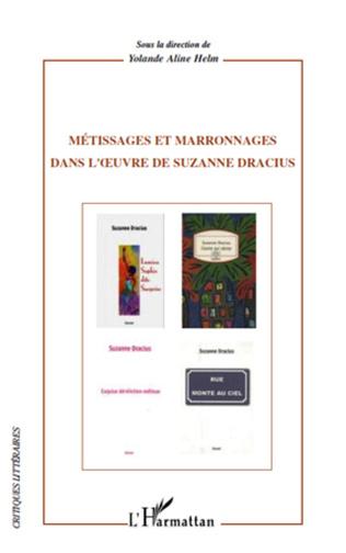 Couverture Métissages et marronages dans l'oeuvre de Suzanne Dracius