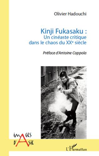 Couverture Kinji Fukasaku : un cinéaste critique dans le chaos du XXe siècle