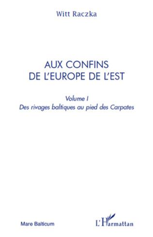 Couverture Aux confins de l'Europe de l'Est (volume 1)