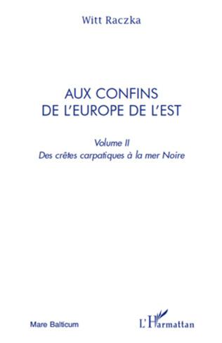 Couverture Aux confins de l'Europe de l'Est (volume 2)