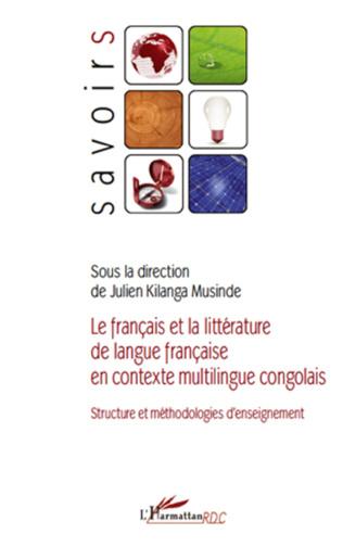 Couverture Le français et la littérature de langue française en contexte multilingue congolais